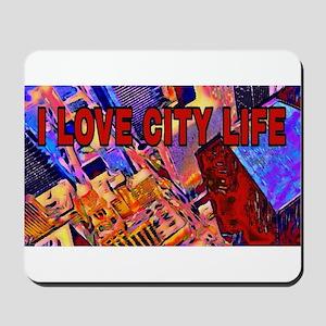 I LOVE CITY LIFE Mousepad