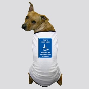 Worship The Ground I Can't Walk On Dog T-Shirt