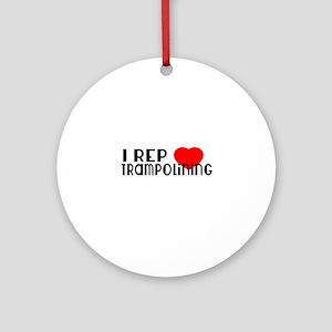 I Rep Trampolining Sports Designs Round Ornament