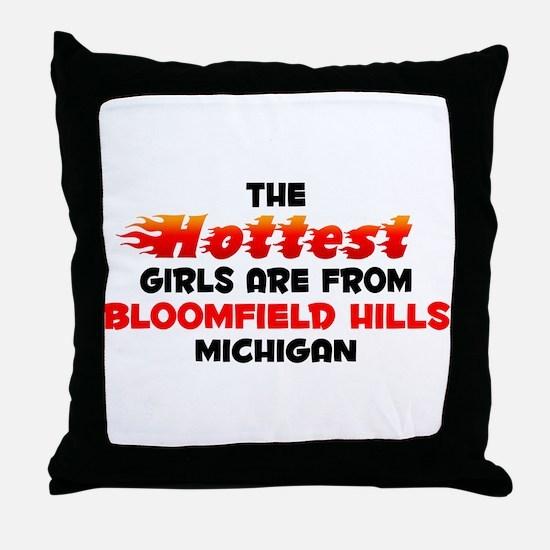 Hot Girls: Bloomfield H, MI Throw Pillow