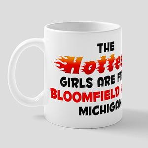 Hot Girls: Bloomfield H, MI Mug