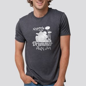 Beacause I'm The Drummer That's Why T-Shirt