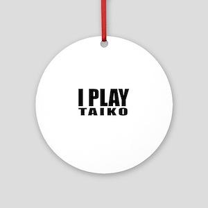 I Play Taiko Round Ornament