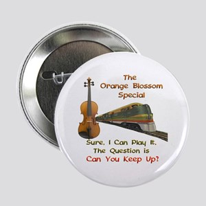 "Orange Blossom Special--Keep 2.25"" Button"