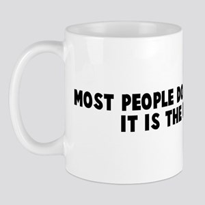 Most people do not act stupid Mug