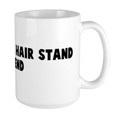 Makes your hair stand on end Large Mug