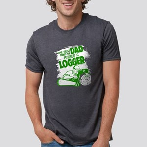 The Best Dad Kind Of Raises A Logger T Shi T-Shirt