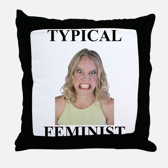 Typical Feminist Throw Pillow