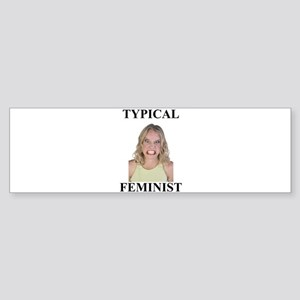 Typical Feminist Bumper Sticker