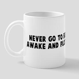 Never go to bed angry stay aw Mug