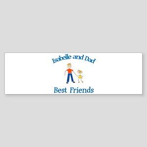 Isabelle & Dad - Best Friends Bumper Sticker