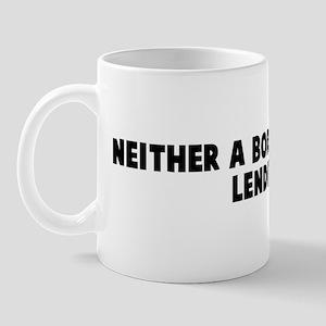 Neither a borrower nor a lend Mug