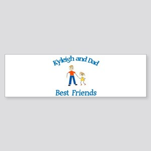 Kyleigh & Dad - Best Friends Bumper Sticker