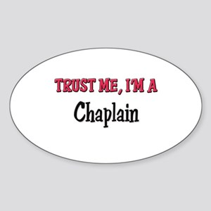 Trust Me I'm a Chaplain Oval Sticker
