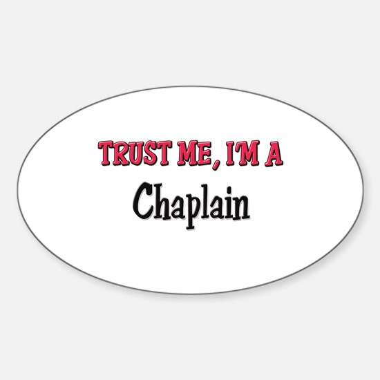 Trust Me I'm a Chaplain Oval Decal