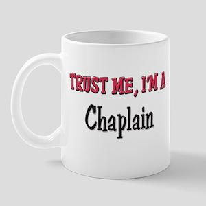 Trust Me I'm a Chaplain Mug
