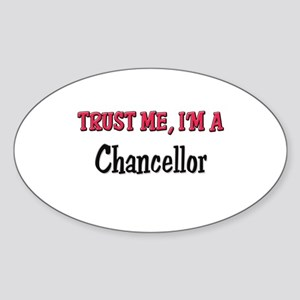 Trust Me I'm a Chancellor Oval Sticker