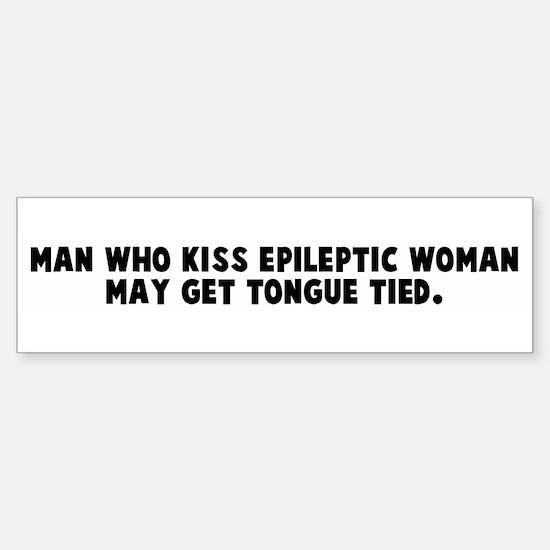 Man who kiss epileptic woman Bumper Bumper Bumper Sticker