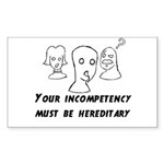 """""""Incompetency"""" Rectangle Sticker"""