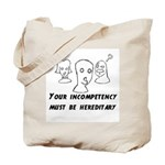 """Incompetency"" Tote Bag"