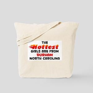 Hot Girls: Durham, NC Tote Bag