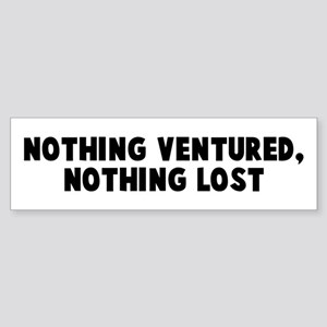 nothing venture nothing have