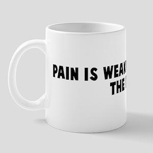 Pain is weakness leaving the  Mug