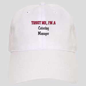 Trust Me I'm a Catering Manager Cap