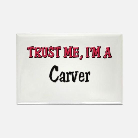 Trust Me I'm a Carver Rectangle Magnet