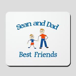 Sean & Dad - Best Friends  Mousepad