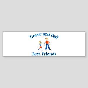 Trevor & Dad - Best Friends Bumper Sticker