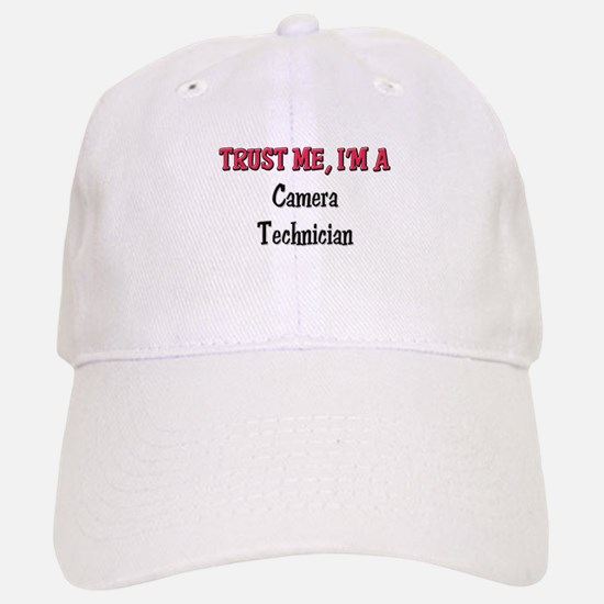 Trust Me I'm a Camera Technician Baseball Baseball Cap
