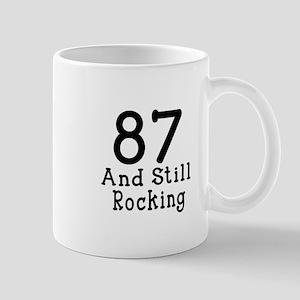 87 Still Rocking Birthday 11 oz Ceramic Mug
