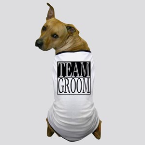 Team Groom -- Wedding Day Dog T-Shirt