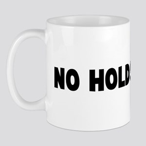 No holds barred Mug