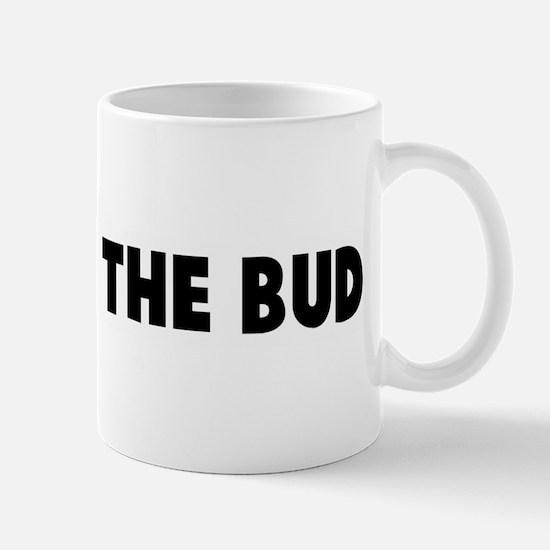 Nip it in the bud Mug
