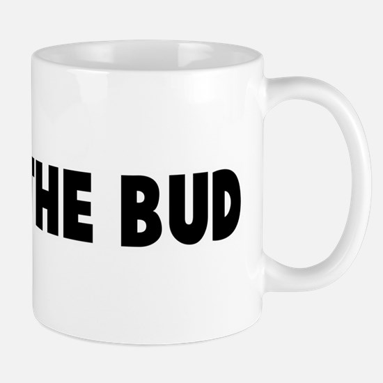 Nip in the bud Mug