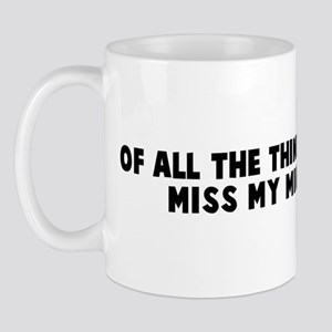 Of all the things I have lost Mug