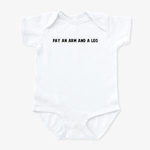 Pay an arm and a leg Infant Bodysuit