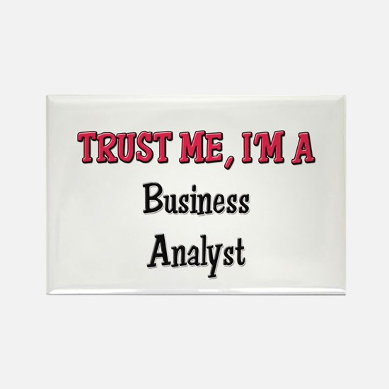 Trust Me I'm a Business Analyst Rectangle Magnet