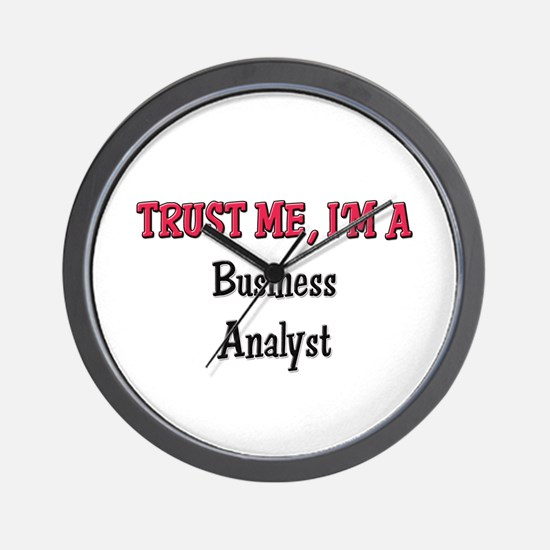 Trust Me I'm a Business Analyst Wall Clock