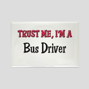 Trust Me I'm a Bus Driver Rectangle Magnet