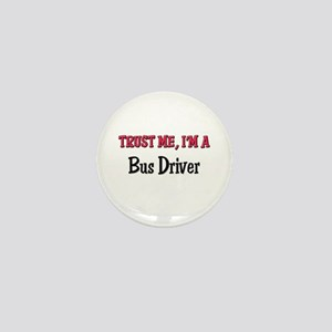 Trust Me I'm a Bus Driver Mini Button