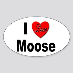 I Love Moose for Moose Lovers Oval Sticker