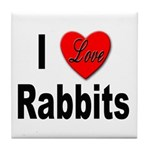 I Love Rabbits for Rabbit Lovers Tile Coaster