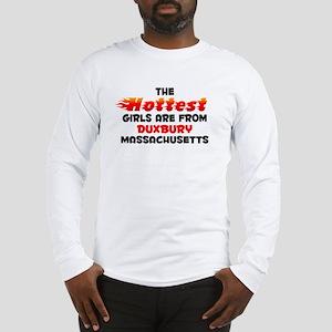 Hot Girls: Duxbury, MA Long Sleeve T-Shirt