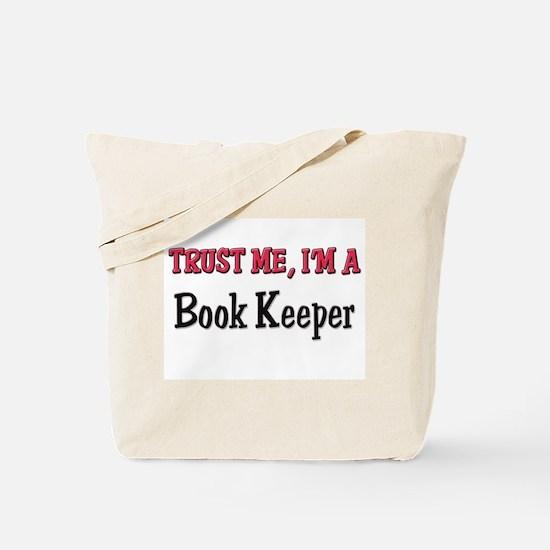 Trust Me I'm a Book Keeper Tote Bag