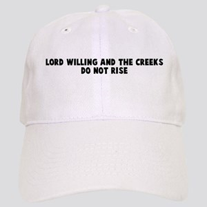 Lord willing and the creeks d Cap