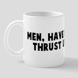 Men have mediocrity thrust up Mug