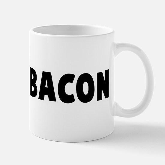 Makin bacon Mug